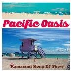 FM COCOLO presents Pacific Oasis Kamasami Kong DJ Show(アルバム)