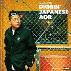 DIGGIN' JAPANESE AOR mixed by MURO(アルバム)