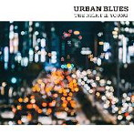 URBAN BLUES THE NIGHT IS YOUNG(アルバム)