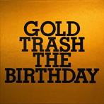 The Birthday/GOLD TRASH(アルバム)