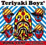 TERIYAKI BOYZ/WORK THAT feat.PHARRELL & CHRIS BROWN(シングル)