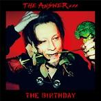 The Birthday/THE ANSWER(シングル)