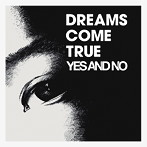 DREAMS COME TRUE/YES AND NO/G(シングル)