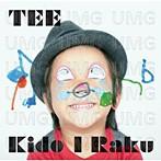 TEE/Kido I Raku(初回限定盤)(アルバム)