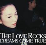 DREAMS COME TRUE/THE LOVE ROCKS(アルバム)