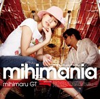 ミヒマル GT/mihimania~ミヒマニア~
