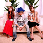 mihimaru GT/mihimaballads(アルバム)