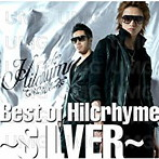 Hilcrhyme/Best of Hilcrhyme~SILVER~(アルバム)