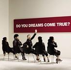 DREAMS COME TRUE/DO YOU DREAMS COME TRUE?(アルバム)