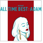 MINMI/ALL TIME BEST:ADAM(アルバム)