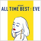 MINMI/ALL TIME BEST:EVE(アルバム)