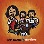 ET-KING/mother(シングル)