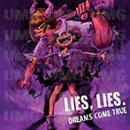 DREAMS COME TRUE/LIES,LIES.(シングル)