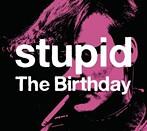 The Birthday/stupid(シングル)