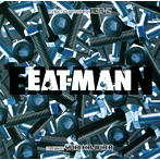 「EAT-MAN」Image Soundtrack ACT-2(SHM-CD)(アルバム)