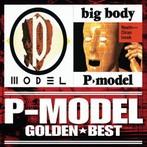 P-MODEL/ゴールデン☆ベスト「P-MODEL&「big body」(スペシャル・プライス)(アルバム)