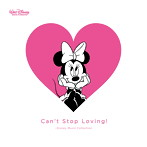 Can't Stop Loving!~Disney Music Collection(アルバム)