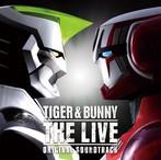 「TIGER&BUNNY THE LIVE」オリジナルサウンドトラック/池頼広(アルバム)