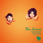Five Leaves/Uncle Bomb(アルバム)