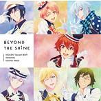 「アイドリッシュセブン Second BEAT!」オリジナルサウンドトラック~BEYOND THE SHiNE(アルバム)