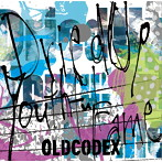 Dried Up Youthful Fame/OLDCODEX(シングル)
