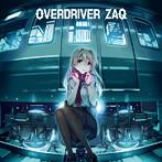 「RAIL WARS!」ED主題歌~OVERDRIVER/ZAQ(シングル)