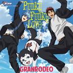 「黒子のバスケ」第3期OP主題歌~Punky Funky Love(アニメ盤)/GRANRODEO(シングル)