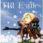 「純潔のマリア」ED主題歌~ailes(アニメ盤)/TRUE(シングル)