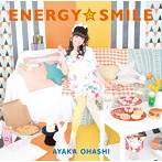 ENERGY☆SMILE(通常盤)/大橋彩香(シングル)