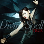 Divine Spell/TRUE(シングル)