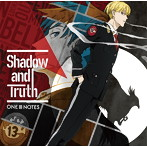 「ACCA13区監察課」OP主題歌~Shadow and Truth/ONE III NOTES(シングル)