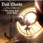 The Other Side of the Wall/Void_Chords feat.MARU(シングル)