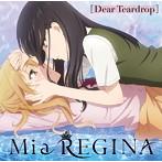 Dear Teardrop/Mia REGINA(シングル)