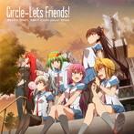 Circle-Lets Friends!/橋本みゆき,佐咲紗花,美郷あき,CooRie,yozuca*,Minami(シングル)