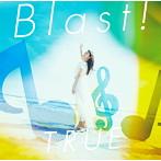 Blast!/TRUE(シングル)