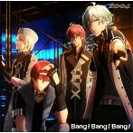 「アイドリッシュセブン」~Bang!Bang!Bang!/ZOOL(シングル)