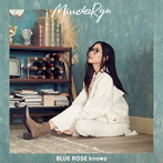 BLUE ROSE knows/MindaRyn(シングル)