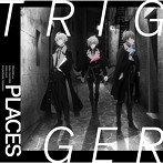 「アイドリッシュセブン Third BEAT!」第1クールED主題歌~PLACES/TRIGGER(シングル)