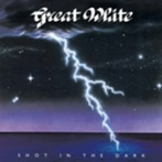 グレイト・ホワイト/ショット・イン・ザ・ダーク(アルバム)