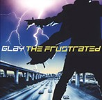 GLAY/THE FRUSTRATED(アルバム)
