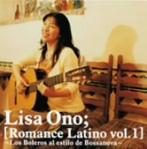 小野リサ/ロマンセ・ラティーノ vol.1~ロス・ボレロス・アル・エスティーロ・デ・ボサノヴァ(アルバム)