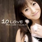 飯塚雅弓/10 LOVE(アルバム)