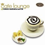 cafe lounge Royal CHOCO BANANA LATTE(アルバム)