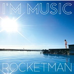 ROCKETMAN/I'M MUSIC