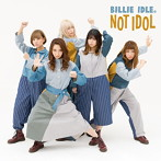BILLIE IDLE(R)/NOT IDOL(アルバム)