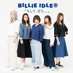 BILLIE IDLE(R)/そして,また,,(シングル)
