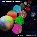 MAGUMI AND THE BREATHLESS/The Rainbow Sphere(アルバム)