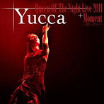 Yucca/Queen Of The Night Live 2011+Moment~会いたい~(アルバム)
