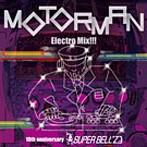 SUPER BELL'Z/MOTORMAN ElectroMix!!!~10th Anniversary(アルバム)