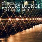 LUXURY LOUNGE R&B CLASSICS(アルバム)
